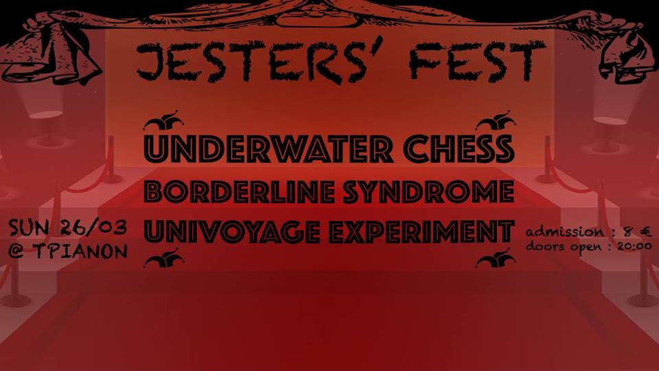 [:en]1st Jesters' Fest Festival on March 26 with Underwater Chess, Borderline Syndrome and Univoyage Experiment at Trianon[:EL]1o Jesters' Fest στις 26 Μαρτίου με Underwater Chess,Borderline Syndrome και Univoyage Experiment στο Τριανον[:] @ Trianon