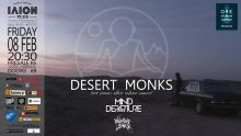"Desert Monks the ""Dark Grooves"" debut album presentation @ ΙΛΙΟΝ plus, 08/02/2019 @ ΙΛΙΟΝ plus"