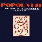 Popol Vuh - Die Nacht der Seele